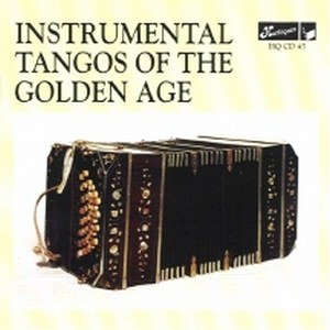 Instrumental Tangos of the Golden Age