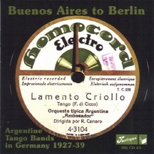 Buenos Aires to Berlin | Argentine Tango Bands in Germany 1927-39