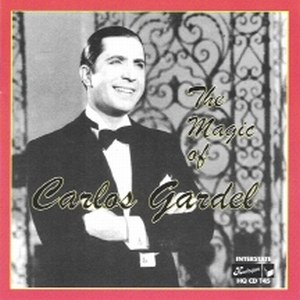 The Magic of Carlos Gardel
