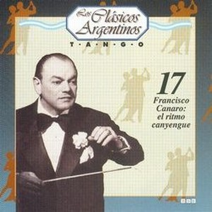 17 Francisco Canaro: el ritmo canyengue