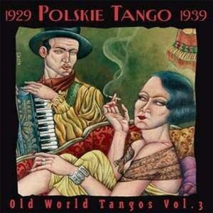 1929 Polskie Tango 1939 | Old World Tangos Vol. 3